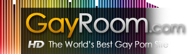 GayRoom.com - The World's Highest Quality Porn Site